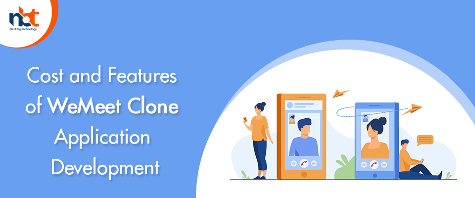 Cost and Features of WeMeet Clone Application Development