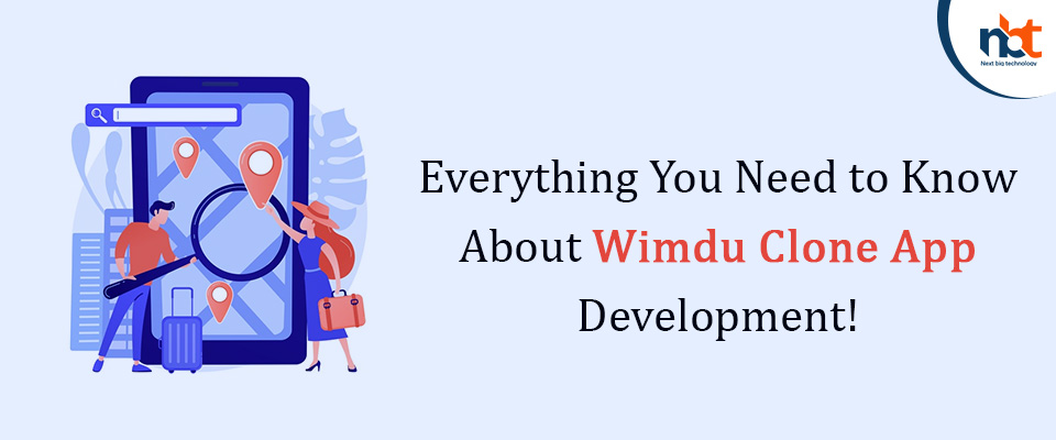 Everything You Need to Know About Wimdu Clone App Development