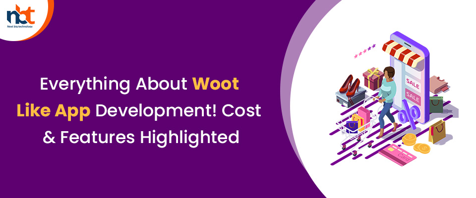 Everything About Woot Like App Development! Cost & Features Highlighted