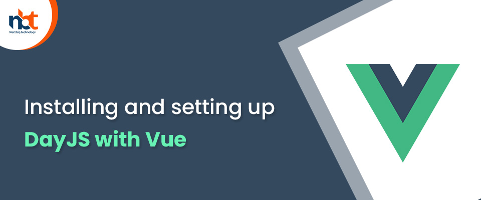 Installing and setting up DayJS with Vue