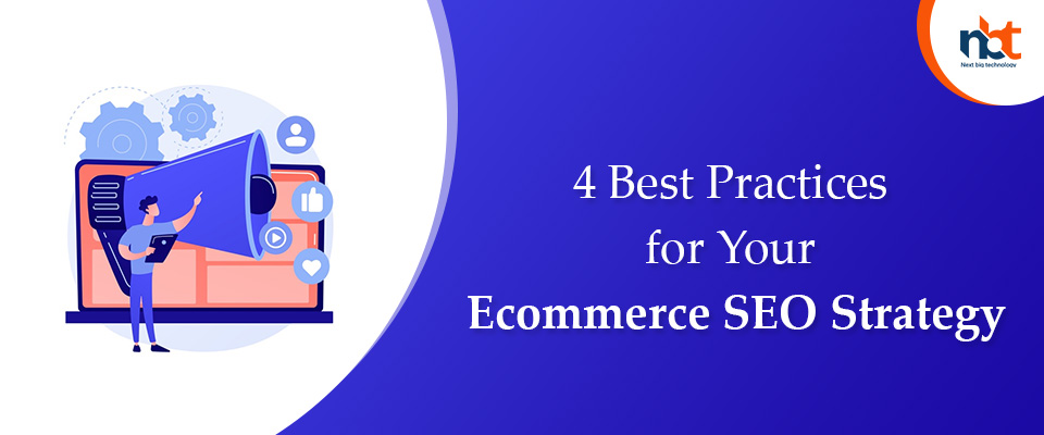 4 Best Practices for Your Ecommerce SEO Strategy