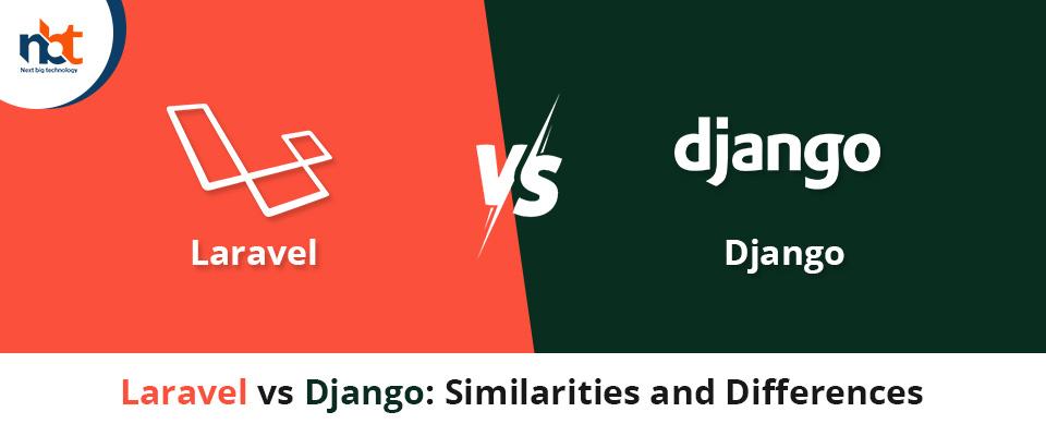 Laravel vs Django: Similarities and Differences