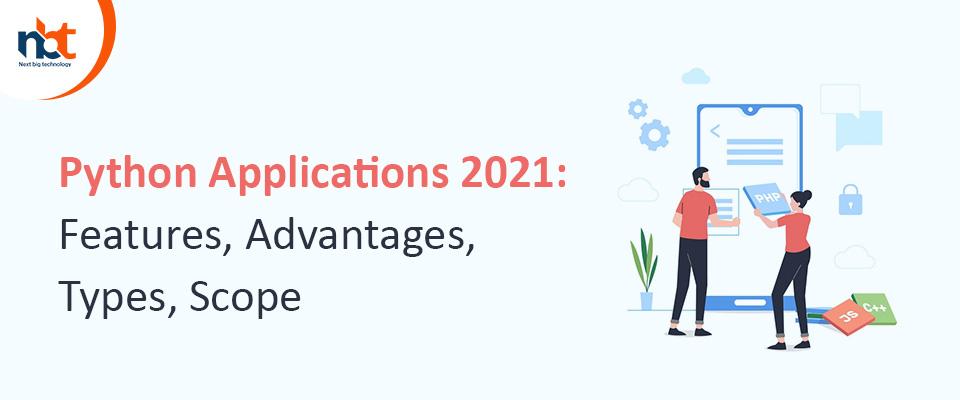 Python Applications 2021: Features, Advantages, Types, Scope