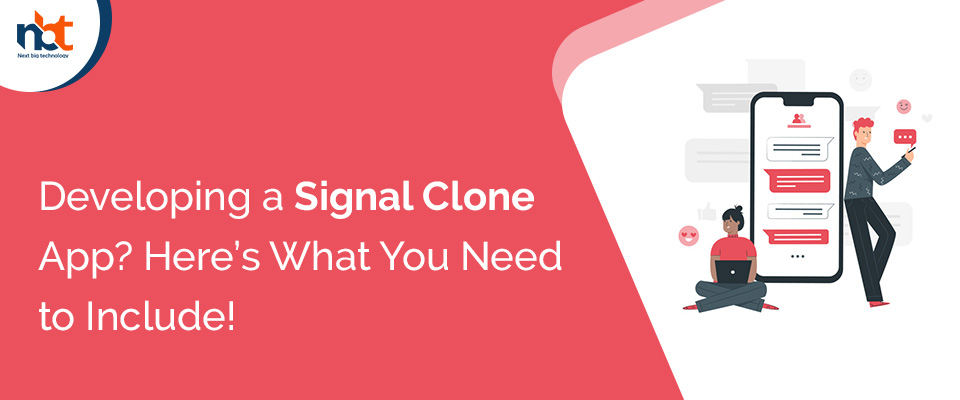 Developing a Signal Clone App? Here's What You Need to Include