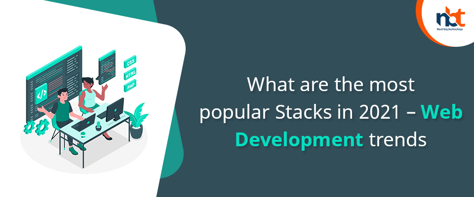 What are the most popular Stacks in 2021 – Web development trends