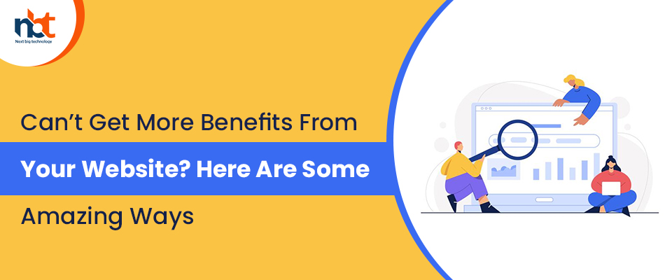 Can't Get More Benefits From Your Website? Here Are Some Amazing Ways