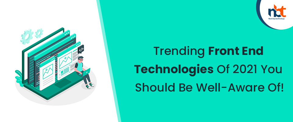 Trending Front End Technologies Of 2021