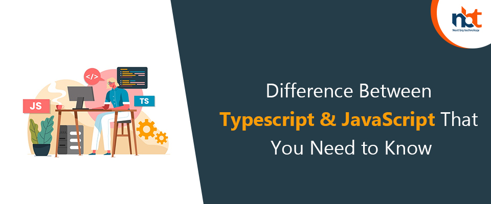 Difference Between Typescript & JavaScript That You Need to Know