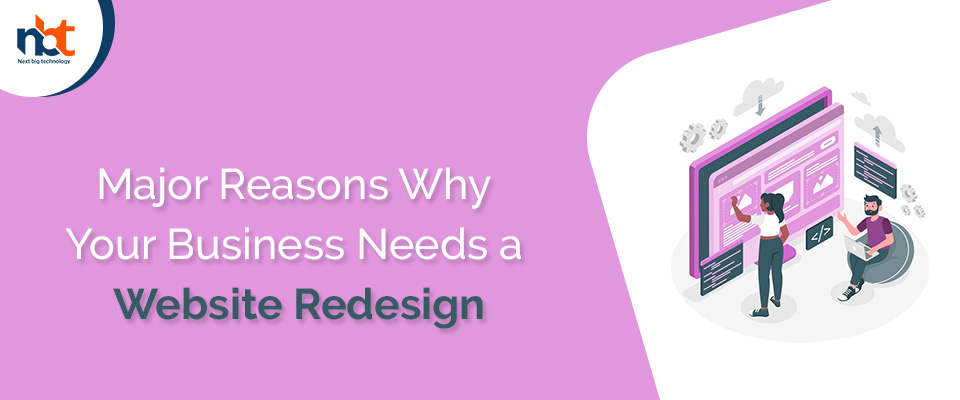 Major Reasons Why Your Business Needs a Website Redesign