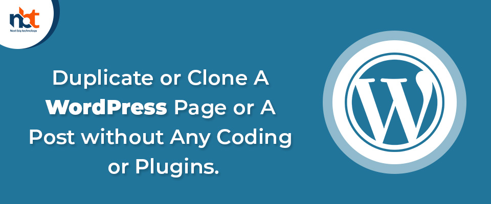 Duplicate or Clone A WordPress Page or A Post without Any Coding or Plugins