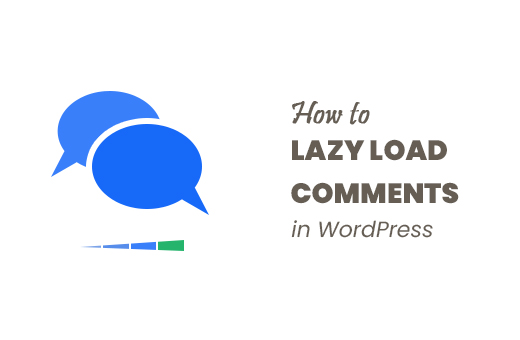 How to Lazy Load Comments in WordPress Blogs
