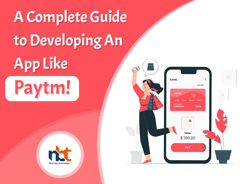 A Complete Guide to Developing An App Like Paytm