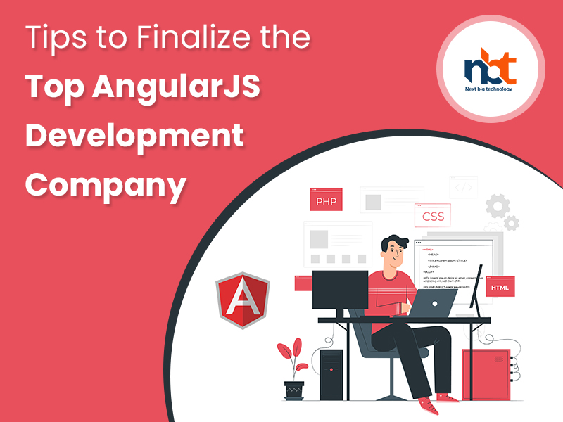 Tips to Finalize the Top AngularJS Development Company