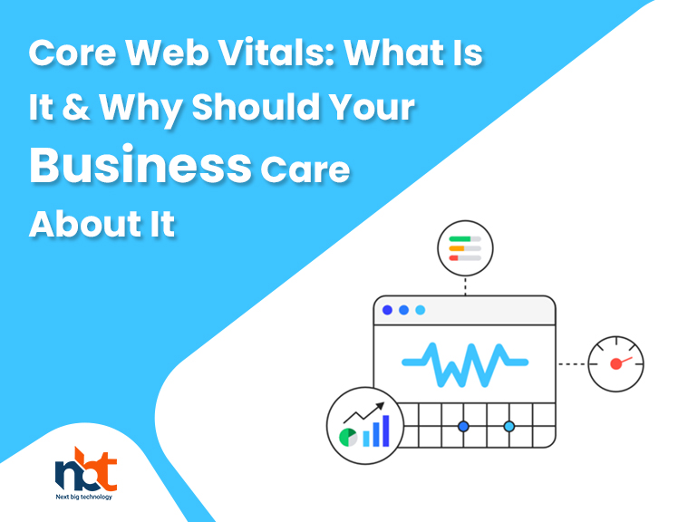 Core Web Vitals: What Is It & Why Should Your Business Care About It?