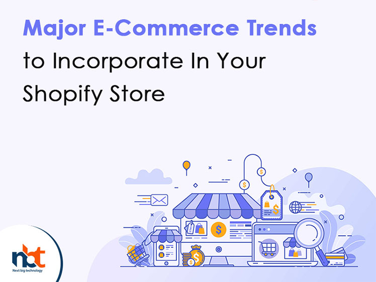 Major E-Commerce Trends to Incorporate In Your Shopify Store
