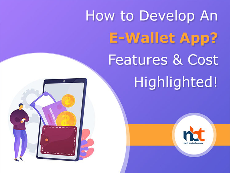 How to Develop An E-Wallet App? Features & Cost Highlighted