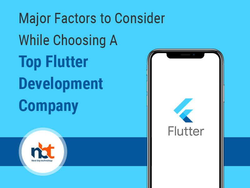 Major Factors to Consider While Choosing A Top Flutter Development Company