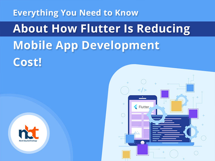 Everything You Need to Know About How Flutter Is Reducing Mobile App Development Cost