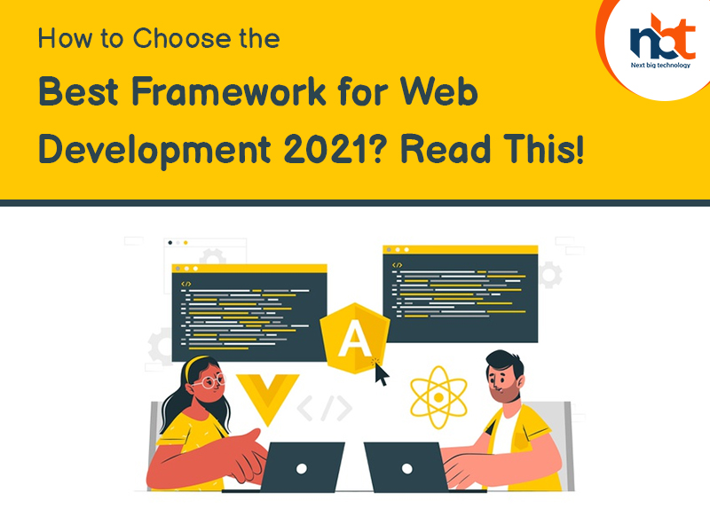 How to Choose the Best Framework for Web Development 2021? Read This