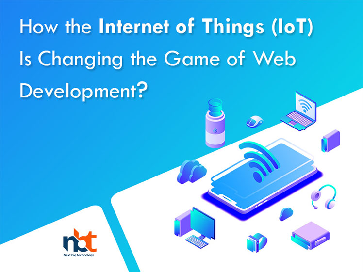 How the Internet of Things (IoT) Is Changing the Game of Web Development?
