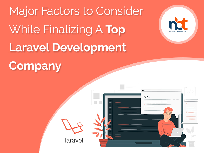 Major Factors to Consider While Finalizing A Top Laravel Development Company