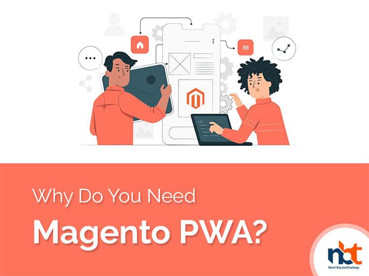 Why Do You Need Magento PWA?