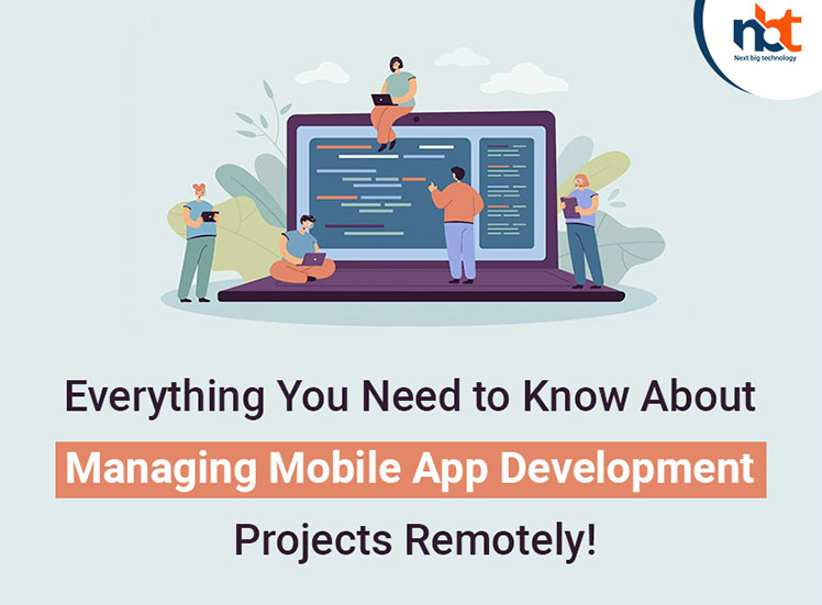 Everything You Need to Know About Managing Mobile App Development Projects Remotely!