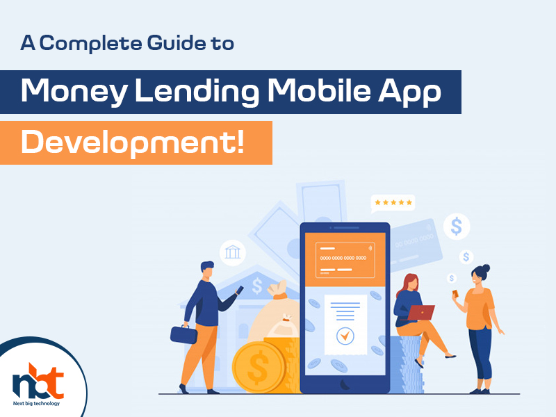 A Complete Guide to Money Lending Mobile App Development!