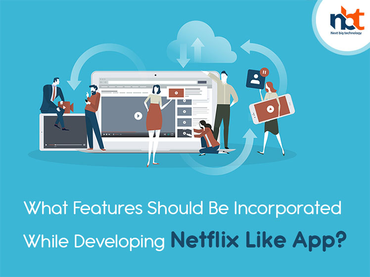 What Features Should Be Incorporated While Developing Netflix Like App