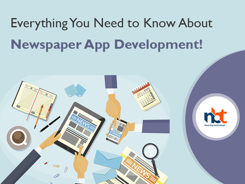 Everything You Need to Know About Newspaper App Development!