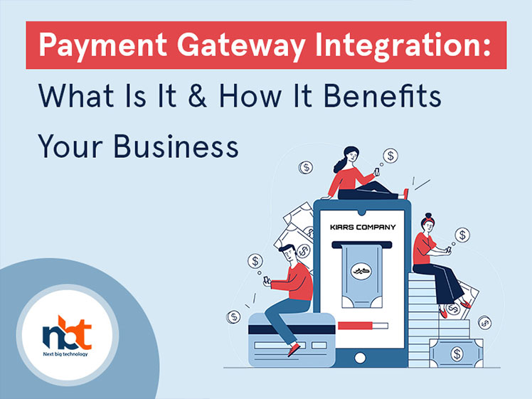 Payment Gateway Integration: What Is It & How It Benefits Your Business