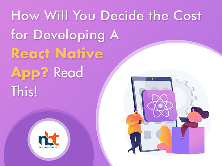 How Will You Decide the Cost for Developing A React Native App? Read This