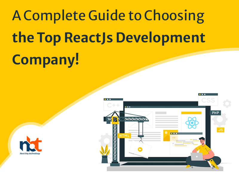 A Complete Guide to Choosing the Top ReactJs Development Company!