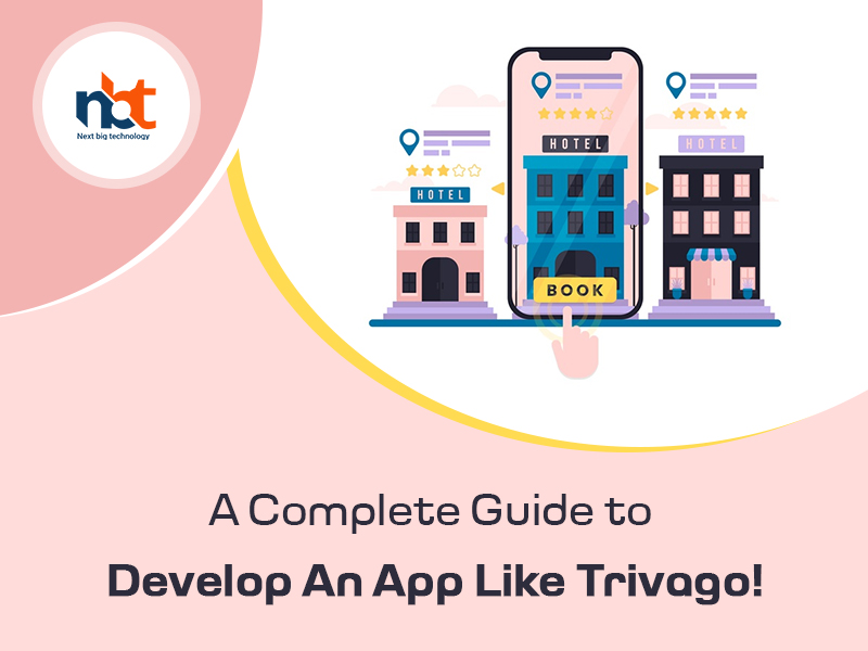 A Complete Guide to Develop An App Like Trivago
