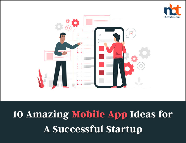 10 Amazing Mobile App Ideas for A Successful Startup