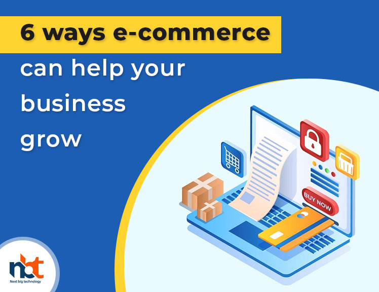6 ways e-commerce can help your business grow