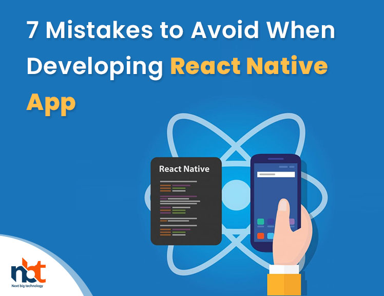 7 Mistakes to Avoid When Developing React Native App