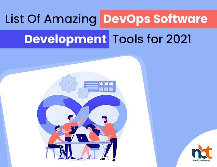 List Of Amazing DevOps Software Development Tools for 2021
