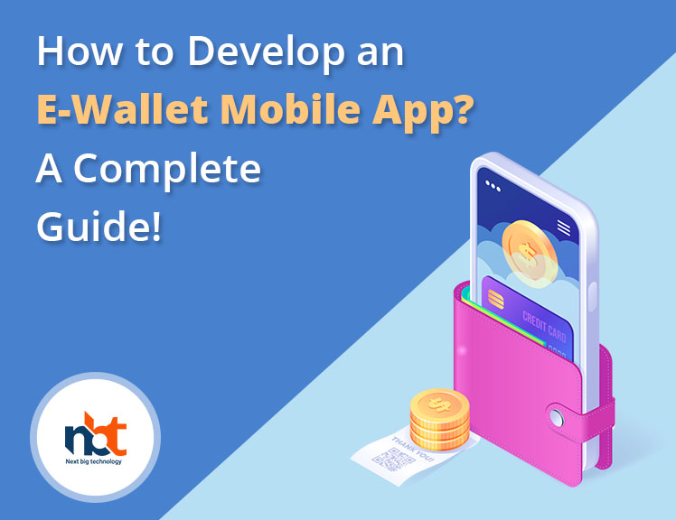 How to Develop an E-Wallet Mobile App? A Complete Guide