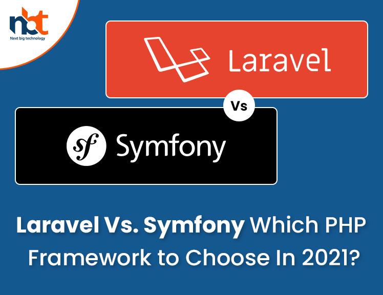 Laravel Vs Symfony Which PHP Framework to Choose In 2021