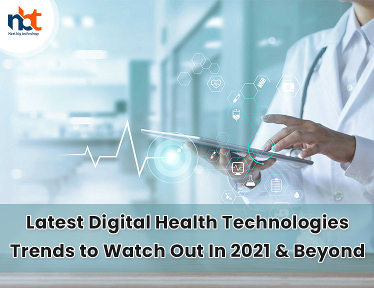 Latest Digital Health Technologies Trends to Watch Out In 2021 & Beyond
