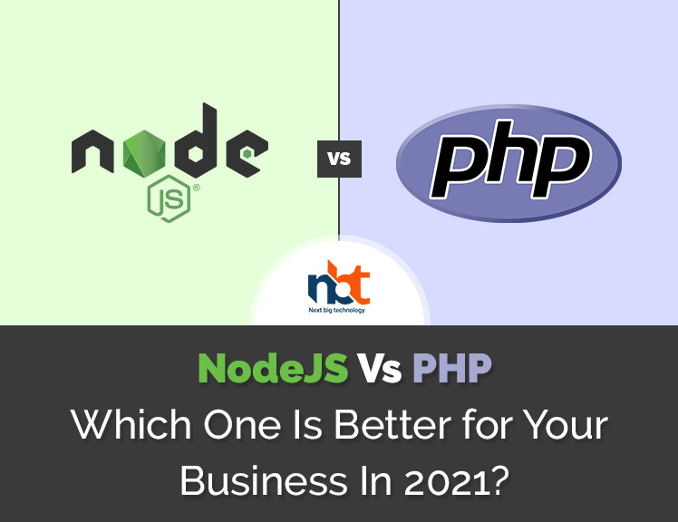 NodeJS Vs PHP: Which One Is Better for Your Business In 2021?