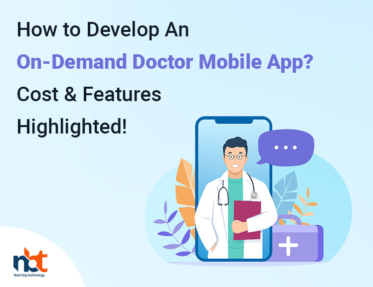 How to Develop An On-Demand Doctor Mobile App? Cost & Features Highlighted