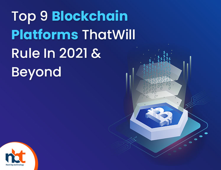 Top 9 Blockchain Platforms That Will Rule In 2021 & Beyond