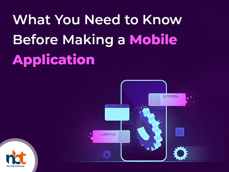 What You Need to Know Before Making a Mobile Application