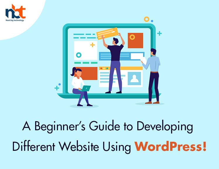 A Beginner's Guide to Developing Different Website Using WordPress