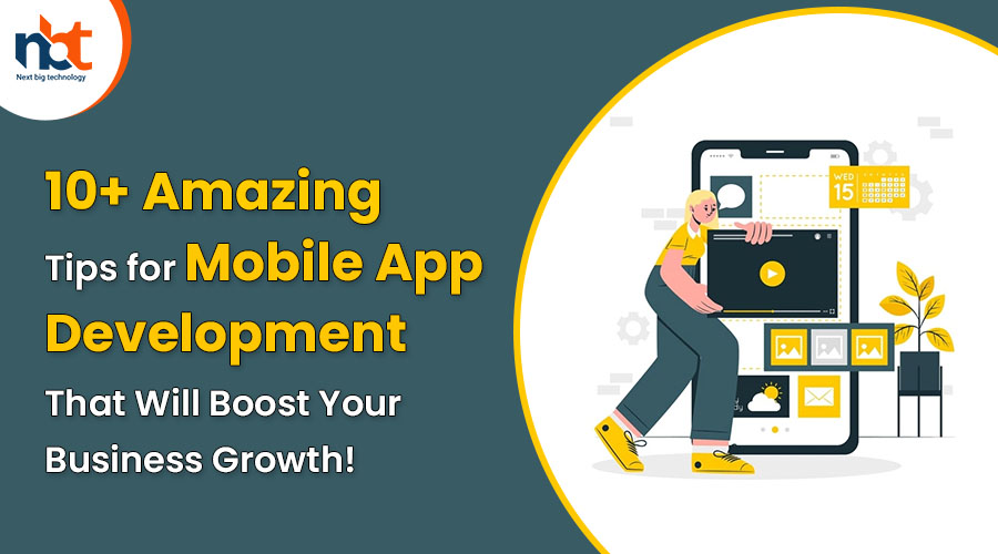 10+ Amazing Tips for Mobile App Development That Will Boost Your Business Growth
