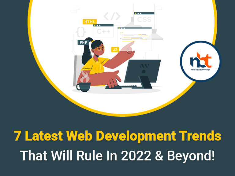 7 Latest Web Development Trends That Will Rule In 2022 & Beyond!