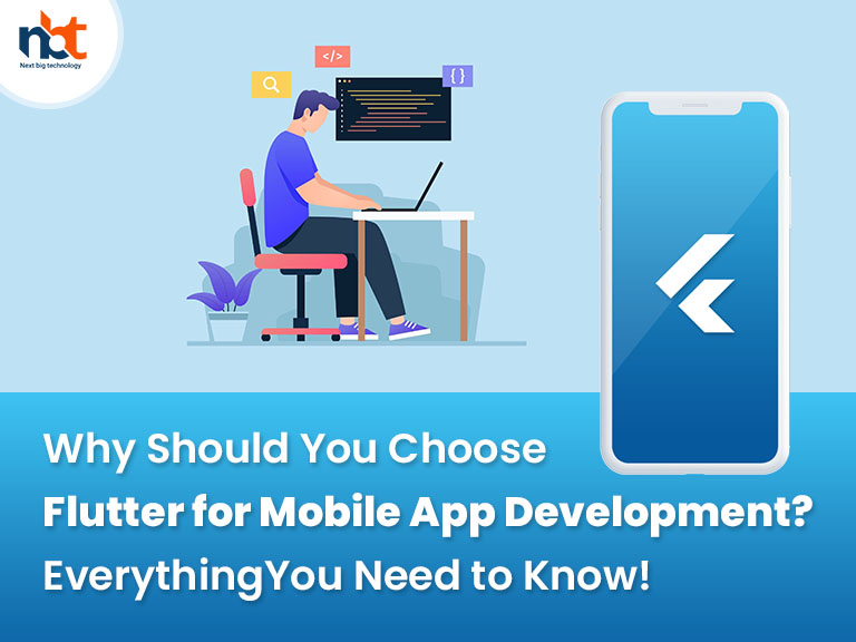 Why Should You Choose Flutter for Mobile App Development? Everything You Need to Know
