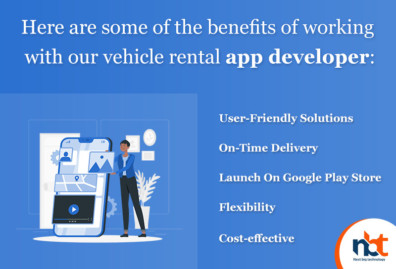 Here are some of the benefits of working with our vehicle rental app developer